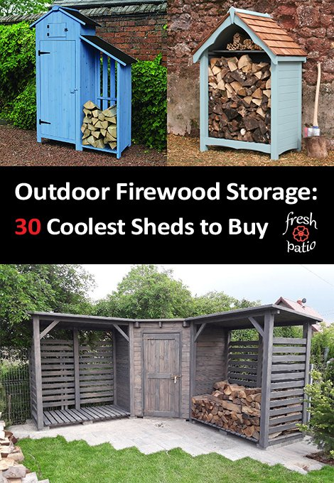 Selection of the Coolest Outdoor Firewood Storage Sheds